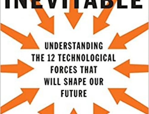 The Inevitable: Understanding the 12 Technological Forces That Will Shape Our Future Paperback – by Kevin Kelly